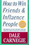 How to Win Friends and InfluencePeople